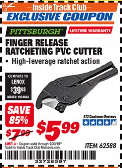 Harbor Freight ITC Coupon FINGER RELEASE RATCHETING PVC CUTTER Lot No. 62588 Expired: 9/30/19 - $5.99