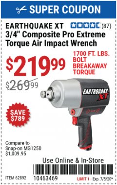"Harbor Freight Coupon EARTHQUAKE 3/4"" COMPOSITE PRO EXTREME TORQUE AIR IMPACT WRENCH Lot No. 62892 EXPIRES: 7/5/20 - $219.99"