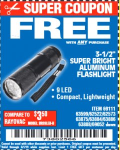"Harbor Freight FREE Coupon 3-1/2"" SUPER BRIGHT ALUMINUM FLASHLIGHT Lot No. 69111/63599/62522/62573/63875/63884/63886/63888/69052 Expired: 5/1/19 - FWP"