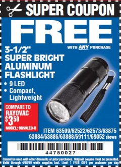 "Harbor Freight FREE Coupon 3-1/2"" SUPER BRIGHT ALUMINUM FLASHLIGHT Lot No. 69111/63599/62522/62573/63875/63884/63886/63888/69052 Expired: 4/18/19 - FWP"