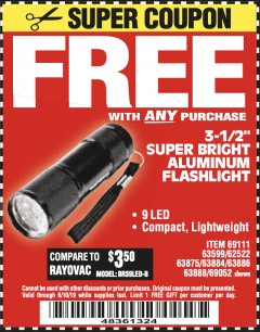 "Harbor Freight FREE Coupon 3-1/2"" SUPER BRIGHT ALUMINUM FLASHLIGHT Lot No. 69111/63599/62522/62573/63875/63884/63886/63888/69052 Expired: 6/10/19 - FWP"