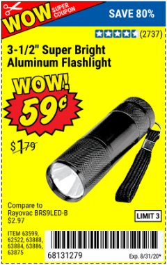 "Harbor Freight Coupon 3-1/2"" SUPER BRIGHT ALUMINUM FLASHLIGHT Lot No. 69111/63599/62522/62573/63875/63884/63886/63888/69052 Expired: 8/31/20 - $0.59"