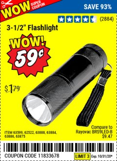 "Harbor Freight Coupon 3-1/2"" SUPER BRIGHT ALUMINUM FLASHLIGHT Lot No. 69111/63599/62522/62573/63875/63884/63886/63888/69052 Valid: 9/28/20 - 10/31/20 - $0.59"