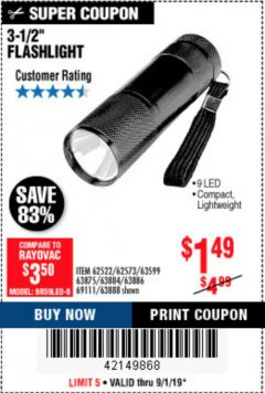 "Harbor Freight Coupon 3-1/2"" SUPER BRIGHT ALUMINUM FLASHLIGHT Lot No. 69111/63599/62522/62573/63875/63884/63886/63888/69052 Expired: 9/1/19 - $1.49"
