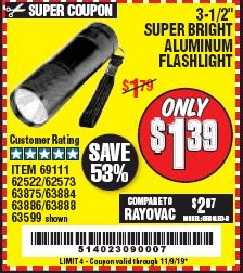 "Harbor Freight Coupon 3-1/2"" SUPER BRIGHT ALUMINUM FLASHLIGHT Lot No. 69111/63599/62522/62573/63875/63884/63886/63888/69052 Expired: 11/9/19 - $1.39"