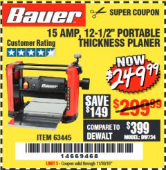 "Harbor Freight Coupon BAUER 15 AMP 12 1/2"" PORTABLE THICKNESS PLANER Lot No. 63445 Expired: 11/30/18 - $249.99"