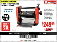 "Harbor Freight Coupon BAUER 15 AMP 12 1/2"" PORTABLE THICKNESS PLANER Lot No. 63445 Expired: 12/24/18 - $249.99"