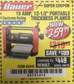 "Harbor Freight Coupon BAUER 15 AMP 12 1/2"" PORTABLE THICKNESS PLANER Lot No. 63445 Expired: 8/23/19 - $259.99"