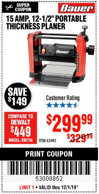 "Harbor Freight Coupon BAUER 15 AMP 12 1/2"" PORTABLE THICKNESS PLANER Lot No. 63445 Expired: 12/1/19 - $299.99"