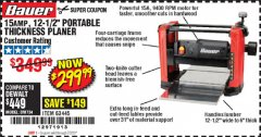 "Harbor Freight Coupon BAUER 15 AMP 12 1/2"" PORTABLE THICKNESS PLANER Lot No. 63445 Expired: 7/2/20 - $299.99"