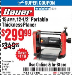 "Harbor Freight Coupon BAUER 15 AMP 12 1/2"" PORTABLE THICKNESS PLANER Lot No. 63445 Expired: 9/6/20 - $299.99"