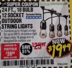 Harbor Freight Coupon 24 FT., 18 BULB, 12 SOCKET OUTDOOR STRING LIGHTS Lot No. 64486/63843/64739 Expired: 4/30/18 - $19.49