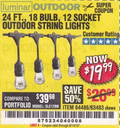 Harbor Freight Coupon 24 FT., 18 BULB, 12 SOCKET OUTDOOR STRING LIGHTS Lot No. 64486/63843/64739 Expired: 9/14/19 - $19.99