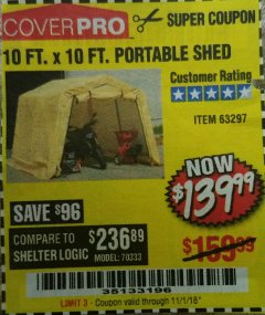 Harbor Freight Coupon COVERPRO 10 FT. X 10 FT. PORTABLE SHED Lot No. 63297 Expired: 11/1/18 - $139.99