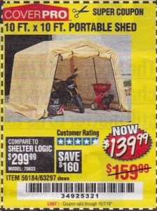 Harbor Freight Coupon COVERPRO 10 FT. X 10 FT. PORTABLE SHED Lot No. 63297 Expired: 10/7/19 - $139.99