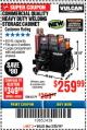 Harbor Freight Coupon VULCAN COMMERCIAL QUALITY HEAVY DUTY WELDING CABINET Lot No. 63179 Expired: 2/25/18 - $259.99