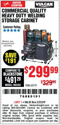 Harbor Freight Coupon VULCAN COMMERCIAL QUALITY HEAVY DUTY WELDING CABINET Lot No. 63179 Valid: 2/11/20 - 2/23/20 - $299.99