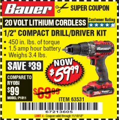 "Harbor Freight Coupon BAUER 20 VOLT CORDLESS 1/2"" COMPACT DRILL/DRIVER KIT Lot No. 63531 Expired: 11/18/18 - $59.99"