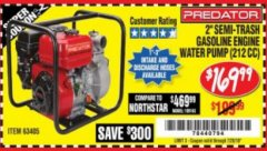 "Harbor Freight Coupon PREDATOR 2"" SEMI-TRASH GASOLINE ENGINE WATER PUMP Lot No. 63405 Expired: 7/24/18 - $169.99"