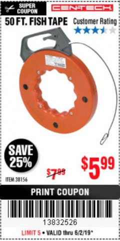 Harbor Freight Coupon 50 FT. FISH TAPE Lot No. 38156 Expired: 6/2/19 - $5.99