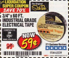 "Harbor Freight Coupon 3/4"" X 60 FT. INDUSTRIAL GRADE ELECTRICAL TAPE Lot No. 63239 Expired: 5/31/19 - $0.59"