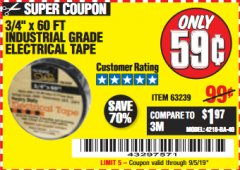 "Harbor Freight Coupon 3/4"" X 60 FT. INDUSTRIAL GRADE ELECTRICAL TAPE Lot No. 63239 Expired: 9/5/19 - $0.59"