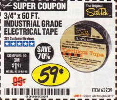 "Harbor Freight Coupon 3/4"" X 60 FT. INDUSTRIAL GRADE ELECTRICAL TAPE Lot No. 63239 Expired: 6/30/19 - $0.59"