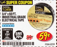 "Harbor Freight Coupon 3/4"" X 60 FT. INDUSTRIAL GRADE ELECTRICAL TAPE Lot No. 63239 Expired: 7/31/19 - $0.59"