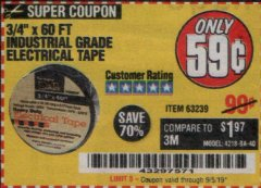 "Harbor Freight Coupon 3/4"" X 60 FT. INDUSTRIAL GRADE ELECTRICAL TAPE Lot No. 63239 Expired: 9/30/19 - $0.59"