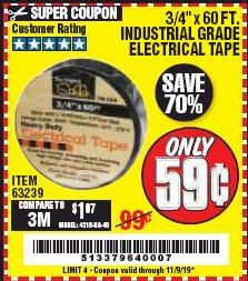 "Harbor Freight Coupon 3/4"" X 60 FT. INDUSTRIAL GRADE ELECTRICAL TAPE Lot No. 63239 Expired: 11/9/19 - $0.59"