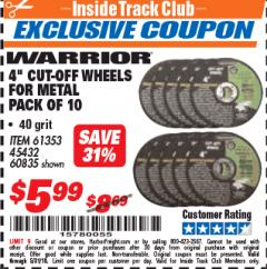 "Harbor Freight ITC Coupon 10 PIECE 4"" 40 GRIT METAL CUT-OFF WHEEL Lot No. 61353/45432/60835 Expired: 5/31/18 - $5.99"