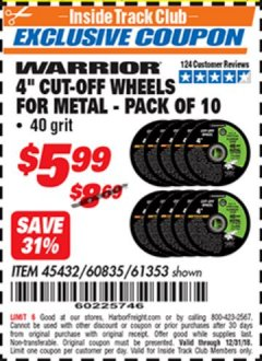 "Harbor Freight ITC Coupon 10 PIECE 4"" 40 GRIT METAL CUT-OFF WHEEL Lot No. 61353/45432/60835 Expired: 12/31/18 - $5.99"