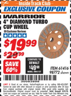 "Harbor Freight ITC Coupon 4"" DIAMOND TURBO CUP WHEEL Lot No. 61416/98772 Expired: 3/31/19 - $19.99"