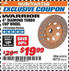 "Harbor Freight ITC Coupon 4"" DIAMOND TURBO CUP WHEEL Lot No. 61416/98772 Expired: 5/31/19 - $19.99"