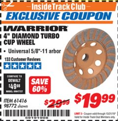 "Harbor Freight ITC Coupon 4"" DIAMOND TURBO CUP WHEEL Lot No. 61416/98772 Expired: 10/31/19 - $19.99"