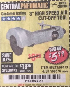 "Harbor Freight Coupon 3"" HIGH SPEED AIR CUT-OFF TOOL Lot No. 47077/67425/69473/60243/60374 Expired: 2/5/19 - $5.99"
