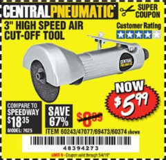 "Harbor Freight Coupon 3"" HIGH SPEED AIR CUT-OFF TOOL Lot No. 47077/67425/69473/60243/60374 Expired: 5/4/19 - $5.99"
