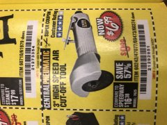 "Harbor Freight Coupon 3"" HIGH SPEED AIR CUT-OFF TOOL Lot No. 47077/67425/69473/60243/60374 Expired: 3/4/20 - $6.99"