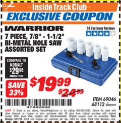 "Harbor Freight ITC Coupon 7 PIECE, 7/8"" - 1-1/2"" BI-METAL HOLE SAW ASSORTED SET Lot No. 69046/68112 Expired: 5/31/19 - $19.99"