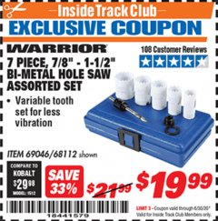 "Harbor Freight ITC Coupon 7 PIECE, 7/8"" - 1-1/2"" BI-METAL HOLE SAW ASSORTED SET Lot No. 69046/68112 Expired: 6/30/20 - $19.99"