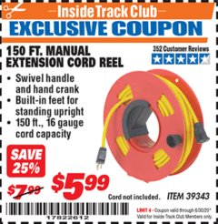 Harbor Freight ITC Coupon 150 FT. MANUAL EXTENSION CORD REEL Lot No. 62954/39343 Dates Valid: 12/31/69 - 6/30/20 - $5.99
