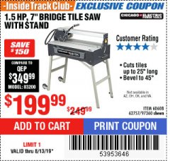 "Harbor Freight ITC Coupon 1.5 HP, 7"" BRIDGE TILE SAW WITH STAND Lot No. 62757/60608/97360 Expired: 8/19/19 - $199.99"