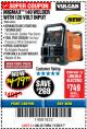 Harbor Freight Coupon VULCAN MIGMAX 140 WELDER WITH 120 VOLT INPUT Lot No. 63616 Expired: 11/30/17 - $479.99