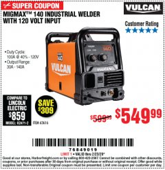 Harbor Freight Coupon VULCAN MIGMAX 140 WELDER WITH 120 VOLT INPUT Lot No. 63616 Valid: 2/10/20 - 2/23/20 - $549.99