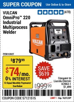 Harbor Freight Coupon VULCAN OMNIPRO 220 MULTIPROCESS WELDER WITH 120/240 VOLT INPUT Lot No. 63621/80678 Valid: 10/15/20 10/31/20 - $879.99