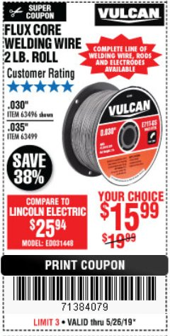 Harbor Freight Coupon VULCAN 0.030 IN. E71T-GS FLUX CORE WELDING WIRE, 2 LB. ROLL Lot No. 63496 Expired: 5/26/19 - $15.99