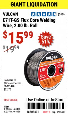 Harbor Freight Coupon VULCAN 0.030 IN. E71T-GS FLUX CORE WELDING WIRE, 2 LB. ROLL Lot No. 63496 Expired: 9/30/20 - $15.99
