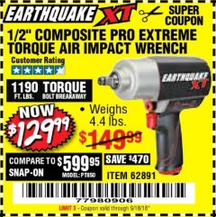 "Harbor Freight Coupon 1/2"" COMPOSITE PRO EXTREME TORQUE AIR IMPACT WRENCH Lot No. 62891 Expired: 9/18/18 - $129.99"