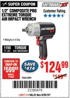 "Harbor Freight Coupon 1/2"" COMPOSITE PRO EXTREME TORQUE AIR IMPACT WRENCH Lot No. 62891 Expired: 8/26/18 - $124.99"