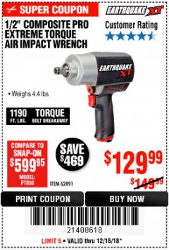 "Harbor Freight Coupon 1/2"" COMPOSITE PRO EXTREME TORQUE AIR IMPACT WRENCH Lot No. 62891 Expired: 12/16/18 - $129.99"